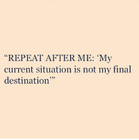 "Yes!! @awake_spiritual My current situation is not my final destination! 🙏🙏 - How about you? Type it below if you your current situation is not your final destination and Tag someone 👇: ""REPEAT AFTER ME: 'My  current situation is not my final  destination  35 Yes!! @awake_spiritual My current situation is not my final destination! 🙏🙏 - How about you? Type it below if you your current situation is not your final destination and Tag someone 👇"