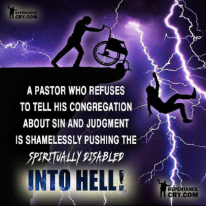 Memes, Hell, and Repentance: REPENTANCE  CRY.COM  A PASTOR WHO REFUSES  TO TELL HIS CONGREGATION  ABOUT SIN AND JUDGMENT  IS SHAMELESSLY PUSHING THE  INTO HELL  REPENTANCE  CRY.COM #christianmemes
