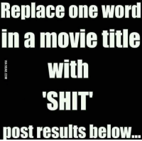"""Dank, 🤖, and Potter: Replace One Word  In a movie title  With  """"SHIT  post results below. Harry Potter and the Goblet of... http://9gag.com/gag/aAV8BK0?ref=fbp"""