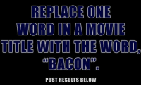 Dank, 🤖, and One World: REPLACE ONE  WORLD ON A MOVIE  TITLE WITH THE WOR0,  mBACONCOD  POST RESULTS BELOW Give it a try!