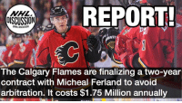 Ferland landed himself one of the best jobs in the world last year - Playing beside Sean Monahan, and Johnny Gaudreau Gaudreau Monahan Ferland Calgary Arbitration Flames NHLDiscussion: REPORT  70  DISCUSSION  ONHLDISCUSSION  The Calgary Flames are finalizing a two-year  contract with Micheal Ferland to avoid  arbitration. It costs $1.75 Million annually Ferland landed himself one of the best jobs in the world last year - Playing beside Sean Monahan, and Johnny Gaudreau Gaudreau Monahan Ferland Calgary Arbitration Flames NHLDiscussion