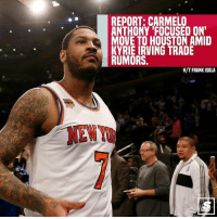 So much for all the Kyrie hype 😴😧: REPORT: CARMELO  ANTHONY 'FOCUSED ON  MOVE TO HOUSTON AMID  KYRIE IRVING TRADE  RUMORS  H/T FRANK ISOLA  NEW So much for all the Kyrie hype 😴😧