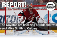 Smith to the Flames is all but confirmed. Stay up to date on the trade with @NHL.Discussion BreakingNews: REPORT  DISCUSSION  The Coyotes are finalizing a trade that will  send Mike Smith to Calgary Smith to the Flames is all but confirmed. Stay up to date on the trade with @NHL.Discussion BreakingNews