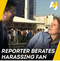 Memes, Soccer, and World Cup: REPORTER BERATES  HARASSING FAN This female World Cup reporter fought back after a soccer fan tried to kiss her on camera.
