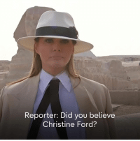 "Melania Trump, Memes, and Supreme: Reporter: Did you believe  Christine Ford? ""I have my own voice and my opinions and it's very important for me that I express what I feel.""  Melania Trump gave reporters a rare, off the cuff interview about her husband and Supreme Court nominee Brett Kavanaugh as she concluded her first major solo trip abroad.  The U.S. First Lady also urged people to focus more on what she does and less on what she is wearing."