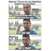 "Memes, 🤖, and Tal: Reporter: ""Do you see any similarities  between you and Salah?  OO TrollFootball  The TrollFootball Insta  Notreally.heolays with the left  Iplay with the right.  Iam tal  fSTrollFootball  TheTrollFootball Insta  He's short  Full screern"
