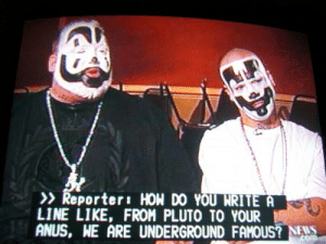 19 Funniest Icp Memes That Make You Smile | MemesBoy: Reporter: HON DO YOU NRITE  LINE LIKE, FROM PLUTO TO YOUR  ANUS, WE ARE UNDERGROUND FAMOUS? NAS 19 Funniest Icp Memes That Make You Smile | MemesBoy
