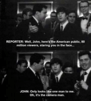 Oh it's the cameraman: REPORTER: Well, John, here's the American public, 80  million viewers, staring you in the face..  JOHN: Only looks like one man to me  Oh, it's the camera man. Oh it's the cameraman