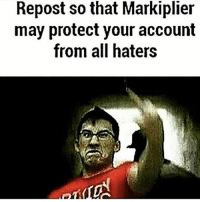 I hated markiplier when I was younger but now I watch his horror game videos all the time and he's real af: Repost so that Markiplier  may protect your account  from all haters I hated markiplier when I was younger but now I watch his horror game videos all the time and he's real af