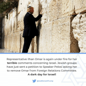 Israel should NEVER be treated with such disrespect!: Representative lhan Omar is again under fire for her  terrible comments concerning Israel. Jewish groups  have just sent a petition to Speaker Pelosi asking her  to remove Omar from Foreign Relations Committee.  A dark day for Israel!  @realDonaldTrump Israel should NEVER be treated with such disrespect!