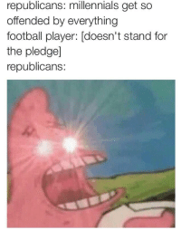 <p>Don&rsquo;t Patronize Me (via /r/BlackPeopleTwitter)</p>: republicans: millennials get so  offended by everything  football player: [doesn't stand for  the pledge]  republicans: <p>Don&rsquo;t Patronize Me (via /r/BlackPeopleTwitter)</p>