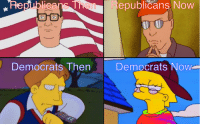 Bobby King Of The Hill: Republicans Thenepublicans Now  Democrats ThenDemocrats Now