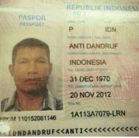 Indonesia, Passport, and Indonesian (Language): REPUBLIK INDONES  PASPOR  PASSPORT  IDN  ANTI DANDRUF  INDONESIA  31 DEC 1970  20 NOV 2012  REG NO  M 110152081146 1A113A7079-LRN
