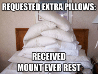 Requested extra pillows: REQUESTED EXTRA PILLOWS  RECEIVED  MOUNT EVER REST Requested extra pillows