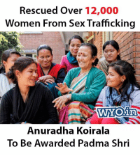 sex trafficking: Rescued over 12,000  Women From Sex Trafficking  Anuradha Koirala  To Be Awarded Padma Shri