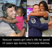 Girls, Life, and Memes: Rescuer meets girl who's life he saved  10 years ago during Hurricane Katrina
