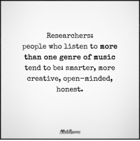Memes, 🤖, and Genre: Researchers  people who listen to more  than one genre of music  tend to be: smarter, more  creative, open-minded,  honest.  ALLA