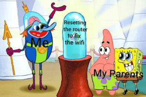 My first ever cake day post 🍰: Resetting  the router  to fix  the wifi  Me  My Parents My first ever cake day post 🍰