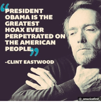 Memes, Obama, and American: RESIDENT  OBAMA IS THE  GREATEST  HOAX EVER  PERPETRATED ON  THE AMERICAN  PEOPLE  9)  CLINT EASTWOOD  @ americafirst donaldtrump resist trumptrain presidenttrump liberallogic conservatives donaldtrumpmemes democraticparty patriotpride