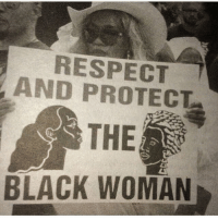 """Memes, Respect, and Black: RESPECT  AND PROTECT  THE  BLACK WOMAN ***ALSOOOO before you say this is divisive - racist - sexist - not inclusive: Friendly reminder that this says """"respect and protect the black woman"""" and not """"ONLY respect and protect the black women, other people shouldn't be respected or protected"""" 🙃"""