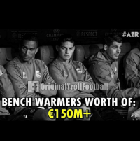 Memes, Respect, and Troll: RESPECT  #AZR  CR  LEAG  OriginaltrollFootball  BENCH WARMERS WORTH OF:  150MH benchwarmers 🔥🔥 For more follow @troll.sport 👈🏻👈🏻