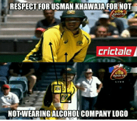 Memes, 🤖, and Logo: RESPECT FOR USMAN KHAWAJAFOR NOT  Sports  crictale  Sports  LIVE  NOTWEARINGALCOHOL COMPANY LOGO Usman Khawaja 👍🏻