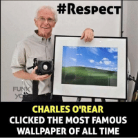 Famous Memes:  #RespecT  FUN  CHARLES O REAR  CLICKED THE MOST FAMOUS  WALLPAPER OF ALL TIME