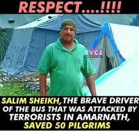 Memes, Respect, and Brave: RESPECT...!!l!  RVCJ  WWW.RVCJ.COM  SALIM SHEIKH,THE BRAVE DRIVER  OF THE BUS THAT WAS ATTACKED BY  TERRORISTS IN AMARNATH,  SAVED 50 PILGRIMS Respect! rvcjinsta