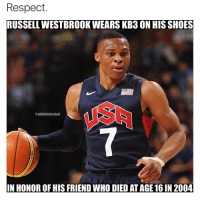 Memes, Nike, and Russell Westbrook: Respect.  RUSSELL WESTBROOK WEARS KB3 ON HIS SHOES  @athleticfactual  IN HONOR OF HIS FRIEND WHO DIED AT AGE16 IN 2004 ••• Double Tap fast! thunder respect kd loyal nike sports basketball nba playoffs warriors rip USA