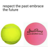 Memes, 🤖, and Miller: respect the past embrace  the future  HIGH BOUNCE BALL Liam TrashBoat Miller with a respectful meme