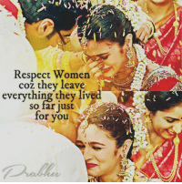 respect women: Respect Women  coz they leave  everything they live  so far jus  for you