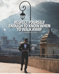 Memes, Respect, and Tag Someone: RESPECTYOURSELF  ENOUGH TO KNOW WHEN  TO WALK AWAY  TheGentlemensRulebook If you want anyone else's respect, you nut first respect yourself. DOUBLE TAP IF YOU AGREE & TAG SOMEONE WHO MIGHT NEED THIS!