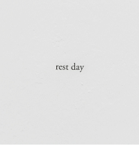 Rest, Day, and  Rest Day: rest day