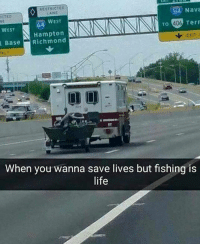😂😂😂🐟🐟 CopHumor CopHumorLife Humor Funny Comedy Lol EMS Ambulance Fish Fishing SaveLives FishingIsLife ThatsFishy: RESTRICTED  Nava  EANE  WEST  TO  406  Tern  WEST  N Hampton  EXIT  Base Richmond  When you wanna save lives but fishing is  life 😂😂😂🐟🐟 CopHumor CopHumorLife Humor Funny Comedy Lol EMS Ambulance Fish Fishing SaveLives FishingIsLife ThatsFishy