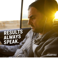 Memes, Entrepreneur, and 🤖: RESULTS  ALWAYS  SPEAK  @GARY VEE Let them all talk ... my friends, way too many want to spend time debating if what they are doing is worthwhile or if it will work, my plan is to say my $0.02 but really let my wins speak for themselves.... I could care less what people think and that includes what I think of myself, the results are the results motivation entrepreneurship entrepreneur entrepreneurlifestyle results hustle - 🔥🔥🔥🔥PS: 60secclub recall coming for an big offer 🔥🔥🔥- TURN NOTIFICATIONS ON