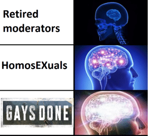 Saw this game on some game of the year award and this idea comes to my head yeah: Retired  moderators  HomosEXuals  GAYS DONE Saw this game on some game of the year award and this idea comes to my head yeah