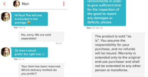 """Sorry, Tinder, and Tumblr: retreshments in order  to give sufficient time  for the inspection of  the good to report  any damages or  defects, please  Nan 27 min, fa  Nan  Hi Paul! The left one  is included in the  package e  Nan 13 hfa  No, sorry. We are sold  separately!  The product is sold """"as  is"""". You assume the  responsibility for your  purchase, and no refunds  will be issued. Warranty is  extended only to the original  end-use purchaser and shal  not be extended to any other  person or transferee  4 h.ta  Ok then I would  prefer the right one :)  Nan 3 h.  Your item has been reserved.  Which delivery method do  you prefer? memehumor:  Girl on Tinder Has the Perfect Response Ready When She Matches with Twins"""