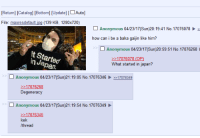 4chan, Anonymous, and Japan: [Return] [Catalog] [Bottomi  [Update] Auto]  File: maxresdefault jpg (139 KB, 1280x720)  Anonymous  04/23/17 (Sun)20:19:41 No.17076078  how can i be a baka gaijin like him?  Anonymous  04/23/17(Sun)20:59:51 No.17076268  17076078 (OP)  in Japan.  What started in japan?  O Anonymous  04/23/17 (Sun)21:19:05 No.17076346 17076349  17076268  Degeneracy  Anonymous  04/23/17(Sun)21:19:54 No.17076349  17076346  kek  /thread