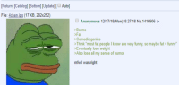 """4chan, Funny, and Mfw: [Return] [Catalogl [Bottom] [Updatel [Auto]  File: 4chan jpg (17 KB, 282x252)  Anonymous 12/17/18(Mon)18:27:18 No.1416906  >Be me  >Fat  >Comedic genius  >Think """"most fat people I know are very funny, so maybe fat funny""""  >Eventually lose weight  Also lose all my sense of humor  mfw l was right"""
