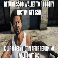 Logic, Memes, and Ps4: RETURNS600 WALLET TO RODBBERY  VICTIM, GET $50  KILL ROBBERY LVICTIM AFTER RETURNING  WALLET GET S85 GTA Logic.. 😄 Follow: @gaminglobby 👈 🔽 gta gtav grandtheftauto onlinegaming consoles consolegaming ps4 ps4pro playstationnetwork gtalogic gamerlogic iggaming instagaming gaminglobby
