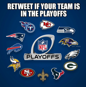 RT if your team is in the playoffs 👀 https://t.co/0KTAmaJnZF: RETWEET IF YOUR TEAM IS  IN THE PLAYOFFS  TB  NFL  @NFL_MEMES  PLAYOFFS RT if your team is in the playoffs 👀 https://t.co/0KTAmaJnZF