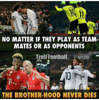 Football, Memes, and Never: REUS  NO MATTER IF THEY PLAY AS TEAM  MATES OR AS OPPONENTS  Trol Football  Mn  THE BROTHER-HOOD NEVER DIES Tag Your Bro 👊🏼👇🏼 🔻LINK IN OUR BIO!🔺 Credit : Adnan Zafar