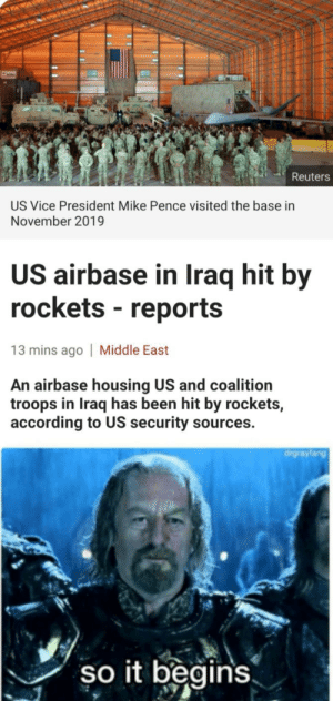 Where we dropping boys: Reuters  US Vice President Mike Pence visited the base in  November 2019  US airbase in Iraq hit by  rockets - reports  13 mins ago | Middle East  An airbase housing US and coalition  troops in Iraq has been hit by rockets,  according to US security sources.  drgrayfang  so it begins Where we dropping boys