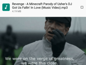 why would u do this to me: Revenge A Minecraft Parody of Usher's DJ  J  Got Us Fallin' In Love (Music Video).mp3  4.19 MB  We were on the verge of greatness,  we were this close. why would u do this to me