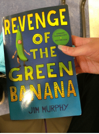 Revenge, Banana, and E.T.: REVENGE  OF  THE  ADVANCE  READING COPY  NOT FOR SALE  GREEN  BANANA  JIM MURPHY <p>The  v e g e t a l s  are coming</p>