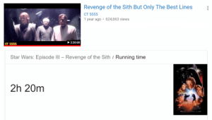 Revenge, Sith, and Star Wars: Revenge of the Sith But Only The Best Lines  CT 5555  1 year ago 624,663 views  2:20:00  CT 5555  Star Wars: Episode lIl-Revenge of the Sith / Running time  2h 20m Ah victory