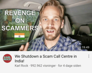 The year is 2053 and PewDiePie is enlisted as a saboteur in the Swedish war against India: REVENGE  ON  SCAMMERS  19.49  We Shutdown a Scam Call Centre in  KARL  ROCK  India!  Karl Rock 992.962 visninger for 4 dage siden The year is 2053 and PewDiePie is enlisted as a saboteur in the Swedish war against India