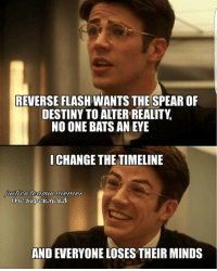Destiny, Memes, and Nerd: REVERSE FLASH WANTS THE SPEAROF  DESTINY TOAITER REALITY  NO ONE BATS AN EYE  I CHANGE THE TIMELINE  Mashed-league-memes  EhesuprER.neRd  AND EVERYONE LOSES THEIR MINDS (Cassius) Geek Lives Matter