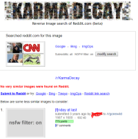 Reddit Com: Reverse image search of Reddit.com (beta)  Searched reddit.com for this image  CNN  Google Bing ImgOps  Subreddits: all NSFW filter: on modify search  r/KarmaDecay  No very similar images were found on Reddit.  Submit to Reddit or try: Google - Bing - Tineye - Imgops - Reddit link search  Below are some less similar images to consider.  [flriday at last  submitted 3 years ago by  1587 x 1600 - 602 kB  to Ir/gonewild  nsfw filter: on  in