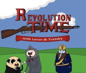 Revolution, Time, and Lenin: REVOLUTION  EM  with Lenin 8 Trotsky Its time for a crusade!